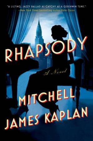 Rhapsody by Mitchell James Kaplan