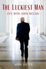 The Luckiest Man Life With John McCain