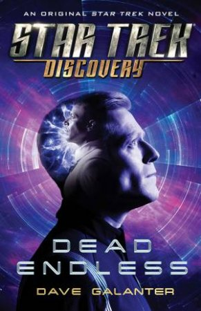 Star Trek: Discovery: Dead Endless by Dave Galanter