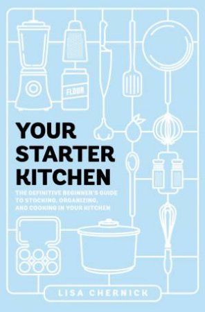 Your Starter Kitchen by Lisa Chernick