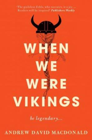 When We Were Vikings by Andrew David MacDonald