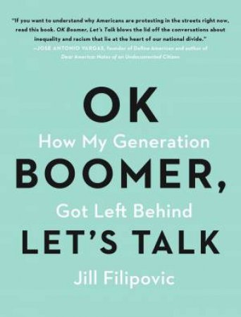 OK Boomer, Let's Talk: How My Generation Got Left Behind