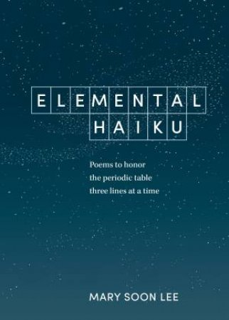 Elemental Haiku by Mary Soon Lee