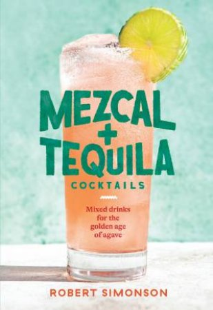 Mezcal And Tequila Cocktails