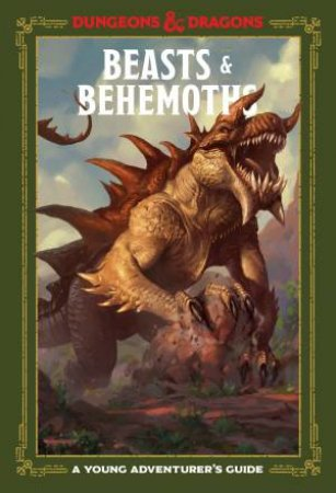 Beasts & Behemoths (Dungeons & Dragons) by Stacy King & Andrew Wheeler & Jim Zub