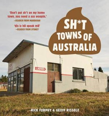 Sh*t Towns Of Australia by Various