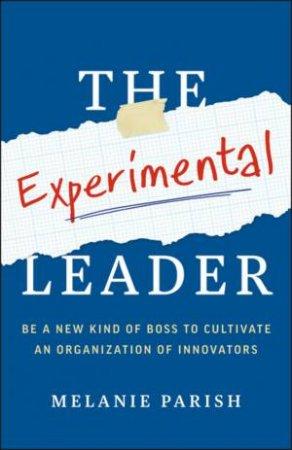 The Experimental Leader by Melanie Parish