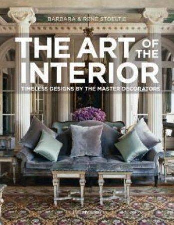 The Art Of The Interior by Barbara Stoeltie