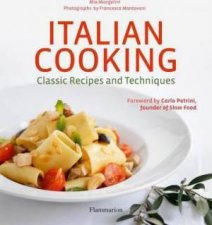 Italian Cooking Classic Recipes and Techniques