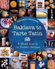 Baklava To Tarte Tatin by Bernard Laurance