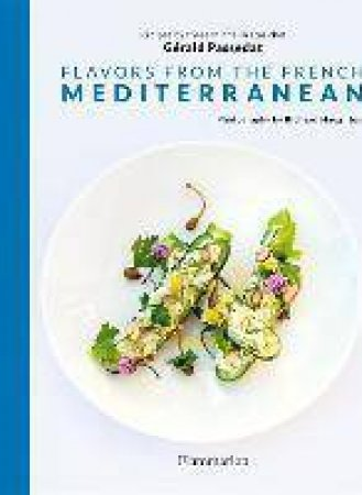 Flavors From The French Mediterranean by Gerald Passedat