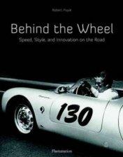 Behind The Wheel The Great Automobile Aficionados
