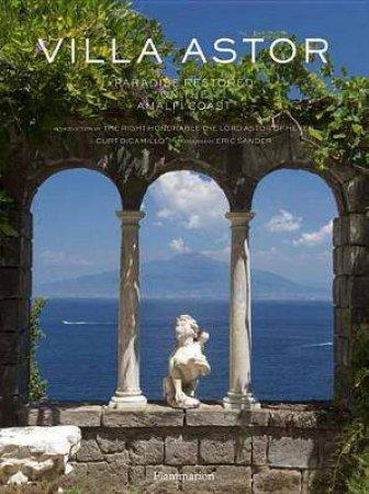 Villa Astor: Paradise Restored On The Amalfi Coast by Curt di Camillo