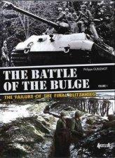 Battle of the Bulge The Failure of the Final Blitzkrieg Vol1