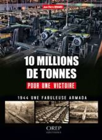 10 Million Tons for Victory by BENAMOU JEAN-PIERRE