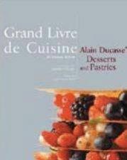 Grand Livre De Cuisine Alain Ducasses Desserts And Pastries