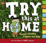 Try This at Home Planetfriendly Projects for Kids