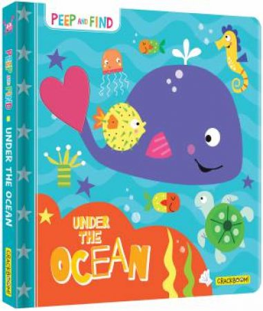 Peep And Find: Under The Ocean by Jayne Schofield