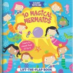 10 Magical Mermaids A LiftTheFlap Book