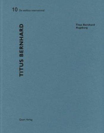 Titus Bernard: De aedibus International 10 by WIRZ HEINZ