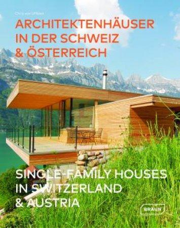 Single-Family Houses In Switzerland & Austria by Chris van Uffelen