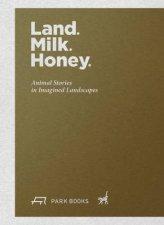 Land Milk Honey