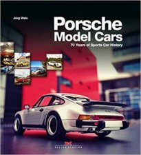 Porsche Model Cars 70 Years Of Sports Car History