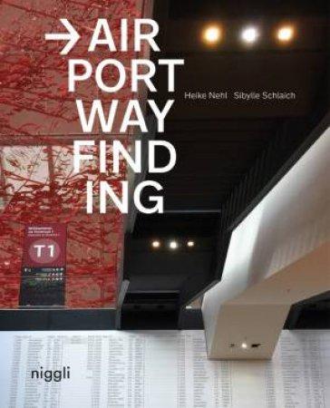 Airport Wayfinding by Heike Nehl & Sibylle Schlaich