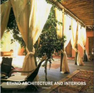 Ethno Architecture And Interiors by Various