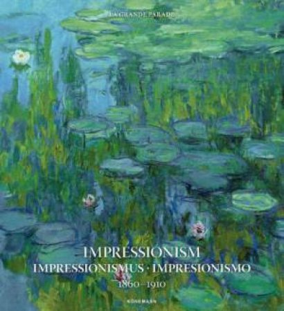 Impressionism 1860-1910 by Various