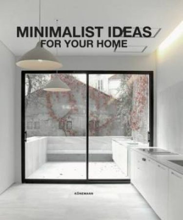 Minimalist Ideas For Your Home by Claudia Martinez Alonso