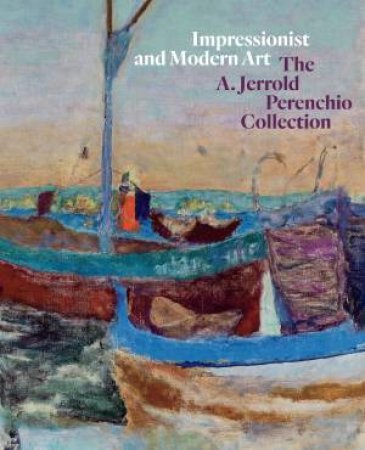 Impressionist and Modern Art: The A Jerrold Perenchio Collection by LEAH LEHMBECK