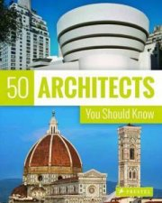 50 Architects You Should Know by Isabel Kuhl,  Kristina Lowis & Sabine Thiel-Siling