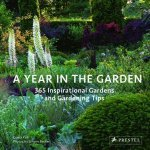 A Year In The Garden 365 Inspirational Gardens And Gardening Tips