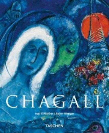 Chagall  by Rainer Metzger & Ingo F Walther