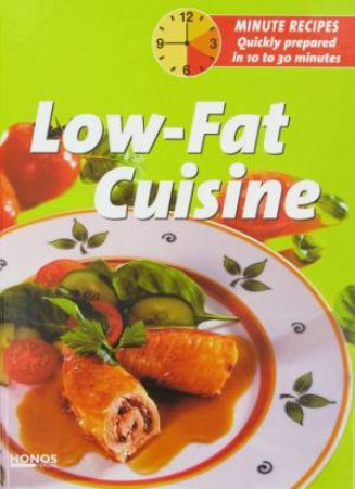 Minute Recipes: Low-Fat Cusine by Various