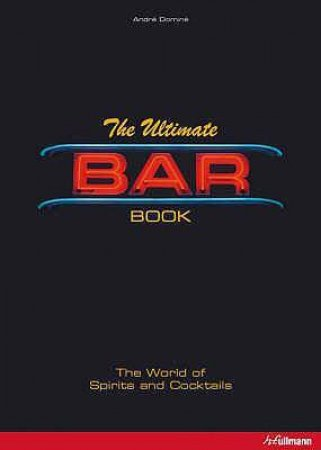 Ultimate Bar Book: World of Spirits and Cocktails