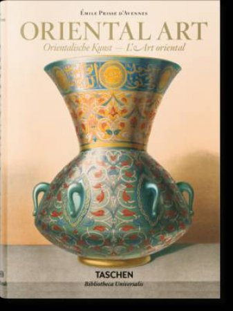 Prisse d'Avennes: Oriental Art by Blair Sheila S & Bloom Jonathan M