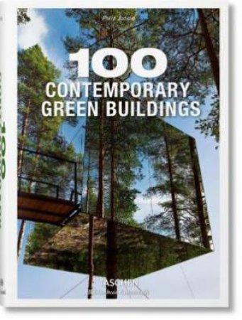 100 Contemporary Green Buildings by Philip Jodidio
