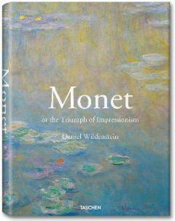 Monet: or the Triumph of Impressionism by Daniel Wildenstein