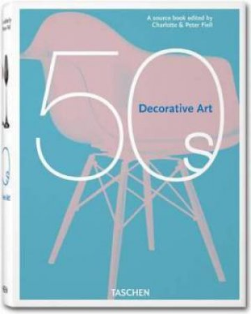Decorative Art 50's by Charlotte Fiell & Peter Fiell
