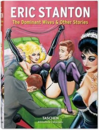 Eric Stanton: The Dominant Wives & Other Stories by Dian Hanson