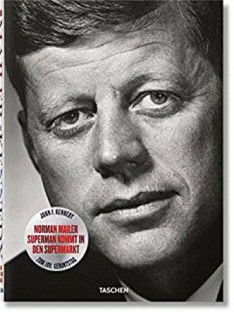 John F. Kennedy: Superman Comes To The Supermarket by Norman Mailer & Nina Wiener & J. Michael Lennon