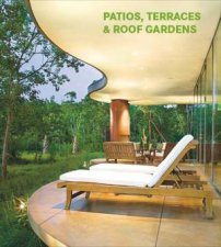 Patios, Terraces And Roof Gardens by EDITORS