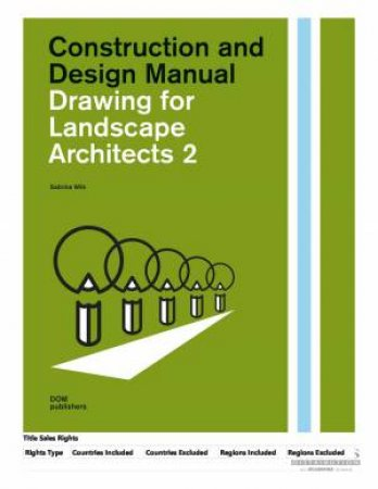Construction And Design Manual: Drawing For Landscape Architects 2