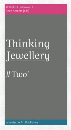 Thinking Jewellery Two by Wilhelm Lindemann & Theo Smeets