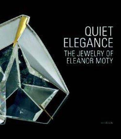 Quiet Elegance by Helen W. Drutt & Matthew Drutt & Bruce Pepich