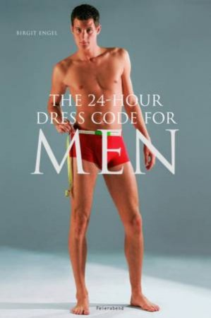 The 24-Hour Dresscode For Men by Brigit Engel