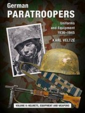 German Paratroopers Uniforms And Equipment 1936  1945 Volume 2