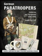 German Paratroopers Uniforms And Equipment 1936  1945 Volume 3